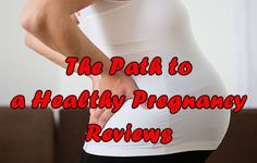 The Path to a Healthy Pregnancy - Reviews