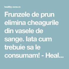 Frunzele de prun elimina cheagurile din vasele de sange. Iata cum trebuie sa le consumam! - Healthy Zone Romanian Food, Ayurveda, Health And Beauty, Natural Remedies, Health Fitness, Healthy, Hacks, Gardening, Varicose Veins