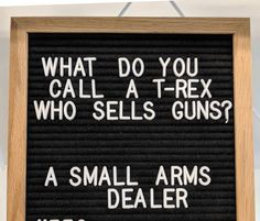 A small arms dealer! 😂🦖