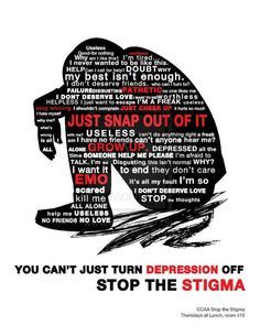 Depression is a medical condition. Stop labeling. Stop judging. Increase awareness and education. End the stigma.