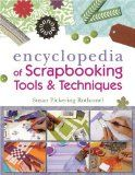 The Encyclopedia of Scrapbooking Tools & Techniques