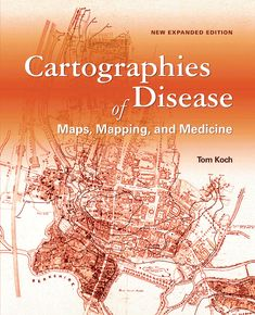 Cartographies of Disease: Maps, Mapping, and Medicine takes a look at how cartography and GIS have been used to map and combat devastating diseases such as cholera, yellow fever, and Ebola.