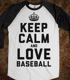 Keep Calm and Love Baseball (Baseball Tee) - Sports Girl - Skreened T-shirts, Organic Shirts, Hoodies, Kids Tees, Baby One-Pieces and Tote Bags