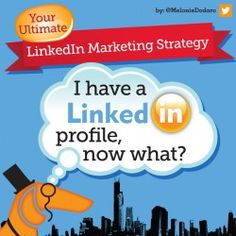 I have a #LinkedIn profile - now what? #socialmedia #marketing with LinkedIn - #infographic
