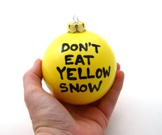 Haha! Grappig. Funny Christmas Ornament Don't Eat Yellow Snow door LennyMud, $5.00