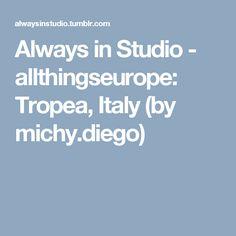 Always in Studio - allthingseurope:   Tropea, Italy (by michy.diego)