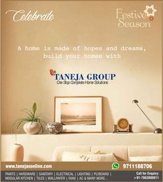 Build your homes with Taneja Group. Visit www.tanejasonline.com
