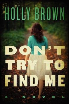 Don't Try to Find Me-suspenseful and gripping novel for fans of Gone Girl and Reconstructing Amelia