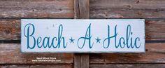 Rustic Beach Decor, Beach Sign, Nautical Wood Sign, Beach Life Love, BeachAHolic Sign, Beach House, Shabby Coastal Cottage Decorations, Outdoor Wooden Hand Painted Plaque Art Quotes, Sayings on Wood