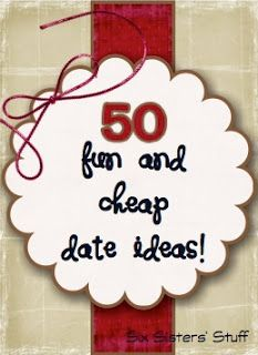 50 Fun and Cheap Date Ideas (to do with your spouse, boyfriend, or even for a first date!) Perfect for Valentine's Day! SixSistersStuff.com