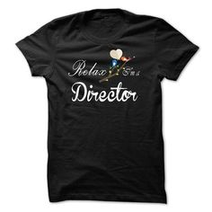 Relax, i am a Director T-Shirts, Hoodies, Sweatshirts, Tee Shirts (23$ ==> Shopping Now!)