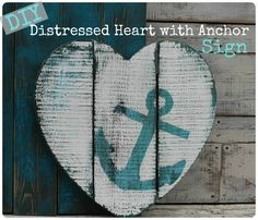Distressed Heart with Anchor Sign, a great nautical shabby chic DIY idea!