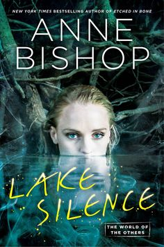 Lake Silence (World of the Others #1) by Anne Bishop