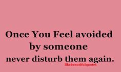 Once You Feel Avoided By SOmeOne