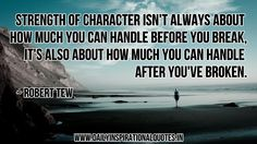 Motivational Quotes On Strength | Strength of character isn't always about... ( Inspirational Quotes ...