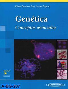Genética : conceptos esenciales / César Benito Jiménez, Francisco Javier Espino Nuño