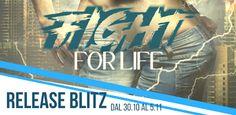 Le Lettrici Impertinenti: [Release Blitz] FIGHT FOR LIFE - Rosa Campanile