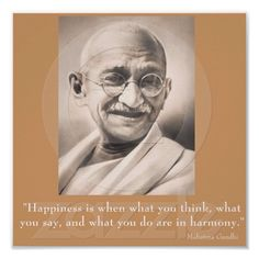 Happiness is when what you think, say and do is in harmony!