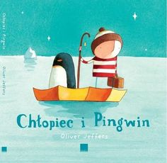 Chłopiec i Pingwin - Oliver Jeffers