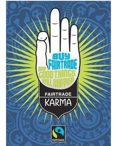 "110 Likes, 1 Comments - Fairtrade Australia (@fairtradeau) on Instagram: ""👌 Buy #Fairtrade and good things will happen. 👌 #karma #protest with your #purchase #ChooseFair…"""