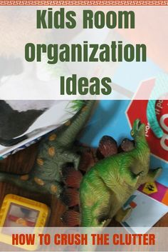 Kids Room Organization Ideas: How to Crush the Clutter If you walk into your child�s room and heave a loud sigh. Even though you just cleaned the room. You may need these Kids Room Organization Ideas