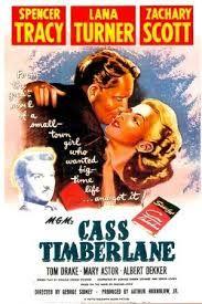 Cass Timberlaine (1947) USA MGM Spencer Tracy, Lana Turner, Zachary Scott, Albert Dekker. 12/07/05