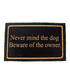 Love this Black 'Beware of the Owner' Doormat by Geo Crafts on #zulily! #zulilyfinds