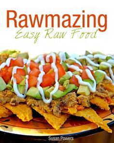 """Rawmazing: Easy Raw Food"" - great and easy raw food recipes."