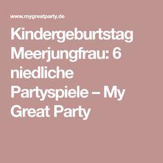 Kindergeburtstag Meerjungfrau: 6 niedliche Partyspiele – My Great Party