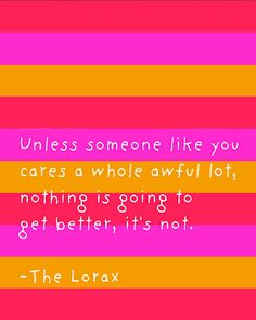 FREE Dr. Seuss The Lorax quote printable (3 font options)