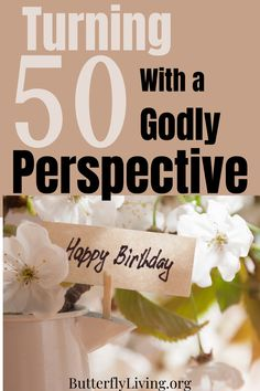 Approaching your 50th birthday can feel discouraging. But does it have to be that way? Read how you can turn 50 or, any age that is a struggle, with hope for the future. #50th #50thbirthday #aging #butterflyliving #hope