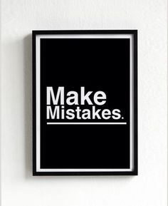 make mistakes quote poster print, typography posters, home wall decor, motto, handwritten, digital, giclee, A3, words, inspirational on Etsy, $14.00