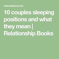 10 couples sleeping positions and what they mean | Relationship Books