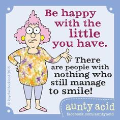 #AuntyAcid be heppy with the little you have