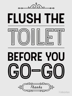 Flush The Toilet Quotes And Sayings FREE PRINTABLE Decor - Bathroom quotes and sayings