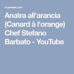Anatra all'arancia (Canard à l'orange) Chef Stefano Barbato - YouTube