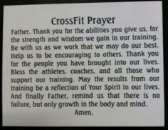 This is a great prayer that I will definitely want to use from time to time. To all CrossFitters may God be with you and may he bless you beyond your wildest imaginations!