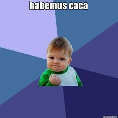 Habemus caca  - Success Kid Meme from LoLmeme.co