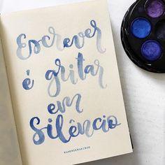 essa frase é para os meus escritores amados que a cada dia me encantam com suas frases maravilhosas e profundas . . #amorderabisco #silencio #silencios #escrever #escreverfazbem #gritar #frasedodia #aquarela