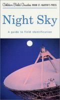 Night sky : a field guide to the heavens / by Mark R. Chartrand ; illustrated by Helmut K. Wimmer. (523/ CHAR)