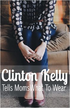 Famed fashion expert Clinton Kelly tells moms what to wear, what to avoid, and the biggest fashion mistake most moms make! http://beautymommy.com/