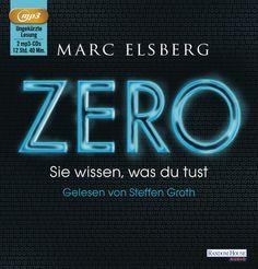 Wer sich im Netz bewegt, für den gibt es kein Entkommen...  ZERO - Sie wissen, was du tust / 2 MP3(s) von Marc Elsberg