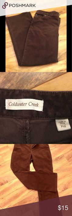 Coldwater Creek corduroy pants size 10P Coldwater Creek corduroy pants Size 10P Chocolate brown Cotton/spandex Coldwater Creek Pants Straight Leg