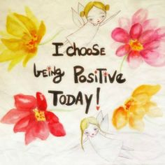 I Choose to be happy today what did you choose
