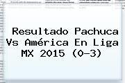 http://tecnoautos.com/wp-content/uploads/imagenes/tendencias/thumbs/resultado-pachuca-vs-america-en-liga-mx-2015-03.jpg Pachuca Vs America. Resultado Pachuca vs América en Liga MX 2015 (0-3), Enlaces, Imágenes, Videos y Tweets - http://tecnoautos.com/actualidad/pachuca-vs-america-resultado-pachuca-vs-america-en-liga-mx-2015-03/