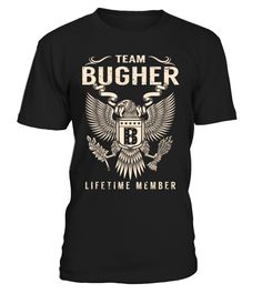 Team BUGHER Lifetime Member Last Name T-Shirt #TeamBugher