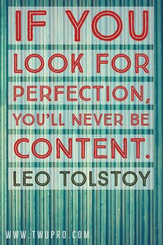 If you look for perfection, you'll never be content.-Leo Tolstoy #life #quotes #quote of the day #satisfied #leo tolstoy #world #friendly #self-help #satisfaction #viral Satisfaction Quotes, Leo Tolstoy, You Look, Life Quotes, Self, Content, Quotes About Life, Quote Life, Living Quotes