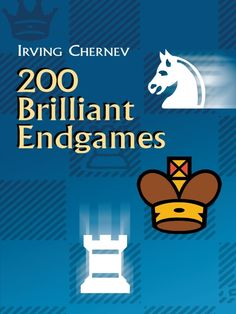 200 Brilliant Endgames by Irving Chernev  Chernev blends anecdotes with observations on inspiring moves and combinations by well- and lesser-known players, including Troitzky, Réti, Kasparyan, Botvinnik, Kubbel, Rinck, and Grigoriev. Examples are introduced with a cue and include the composer's name, the date of its original publication, a diagram with an algebraic grid, and the winning variation presented in algebraic notion.