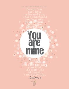 You are Mine. Isaiah 43: 1-3