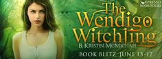 Tome Tender: The Wendigo Witchling by B. Kristin McMichael Blitz and Giveaway